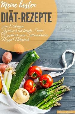Meine besten Diät-Rezepte zum Eintragen Kochbuch mit blanko Seiten Rezeptbuch zum Selberschreiben Rezept Notizbuch von Lehmann,  Susanne