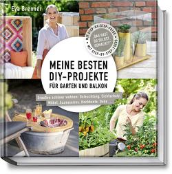 Meine besten DIY-Projekte für Garten und Balkon von Brenner,  Eva, Michael,  Volker, Schwertner,  Justyna, Terhardt,  Nina