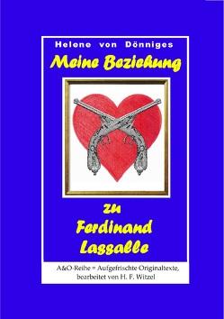 Meine Beziehung zu Ferdinand Lassalle von von Dönniges,  Helene, Witzel,  H. F.
