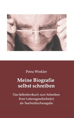 Meine Biografie selbst schreiben von Winkler,  Petra