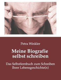 """""""Meine Biografie selbst schreiben"""" – von Winkler,  Petra"""