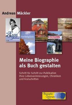 Meine Biographie als Buch gestalten von Mäckler,  Andreas