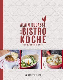 Meine Bistro-Küche von Ducasse,  Alain, Huth,  Beate
