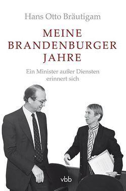 Meine Brandenburger Jahre von Bräutigam,  Hans Otto