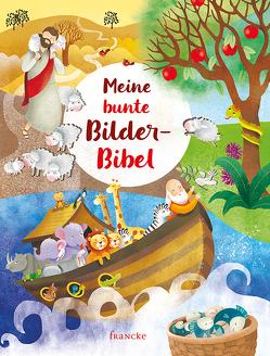 Meine bunte Bilder-Bibel von Arlt,  Kathrin, Cima,  Lodovica, Oriana,  Silvia