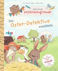 Meine bunte Geschichtengirlande. Das Oster-Trio ermittelt von Heger,  Ann-Katrin, Kraus,  Marlit