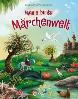 Meine bunte Märchenwelt von Körting,  Verena