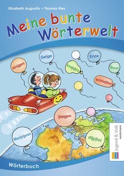 Meine bunte Wörterwelt von Augustin,  Elisabeth, Ries,  Thomas