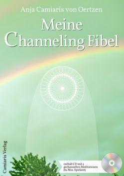 Meine Channeling Fibel von Oertzen,  Anja Camiaris von