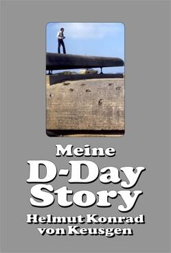 Meine D-Day-Story von Keusgen,  Helmut K von, Röhrs,  Karin C, Schnüll,  M