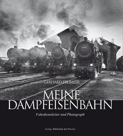 Meine Dampfeisenbahn von Trumler,  Gerhard