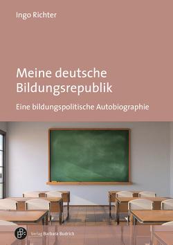 Meine deutsche Bildungsrepublik von Richter,  Ingo