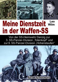Meine Dienstzeit in der Waffen-SS von Wilm,  Leo