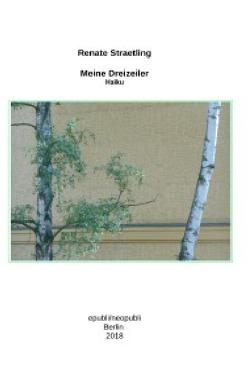 Meine Dreizeiler – Haiku – von Straetling,  Renate