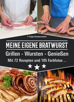 MEINE EIGENE BRATWURST Grillen-Wursten-Genießen von Peggy,  Triegel