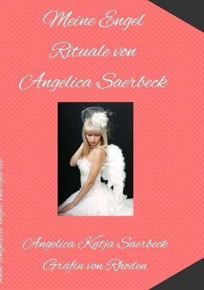 Meine Engel Rituale von Angelica Saerbeck von Saerbeck,  Angelica