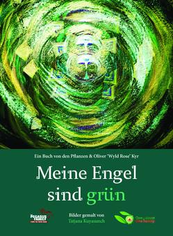 Meine Engel sind grün von Kyr,  Oliver