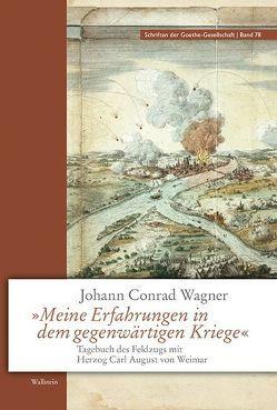 »Meine Erfahrungen in dem gegenwärtigen Kriege« von Wagner,  Johann Conrad, Zehm,  Edith