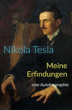 Meine Erfindungen von Fedeli,  Daniel, Tesla,  Nikola