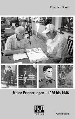 Meine Erinnerungen – von 1925 bis 1946 von Braun,  Friedrich