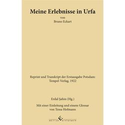 Meine Erlebnisse in Urfa von Bruno Eckart von Sahin,  Erdal