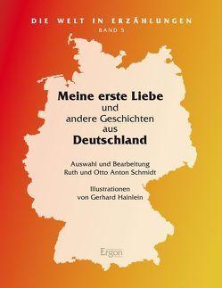 Meine erste Liebe von Hainlein,  Gerhard, Schmidt,  Otto Anton, Schmidt,  Ruth Maria