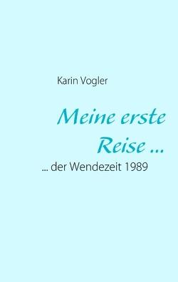 Meine erste Reise … von Vogler,  Karin