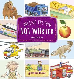 Meine ersten 101 Wörter ab 2 Jahre von Bietz,  Christine, Braun,  Peter, Henkel,  Christine