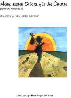 Meine ersten Stücke für die Gitarre von Arndt,  Aike, Eckmeier,  Hans J