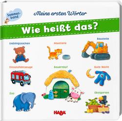 Meine ersten Wörter – Wie heißt das? von Brüchler,  Mirco, Kaden,  Outi, Kraushaar,  Sabine, Leykamm,  Martina, Schröder,  Mirka, Storch,  Imke