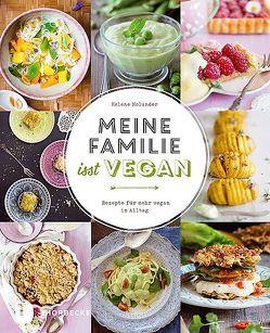 Meine Familie isst vegan von Holunder,  Helene