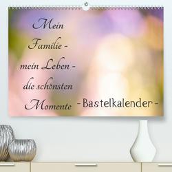 Meine Familie – mein Leben – die schönsten Momente – Bastelkalender (Premium, hochwertiger DIN A2 Wandkalender 2020, Kunstdruck in Hochglanz) von Riedel,  Tanja