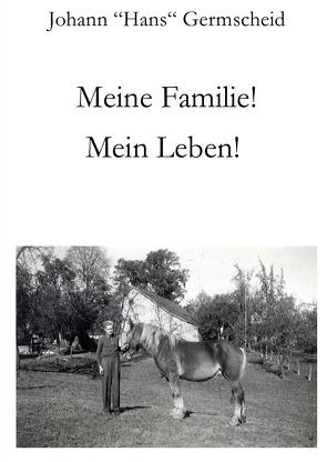Meine Familie! Mein Leben! von Germscheid,  Hans