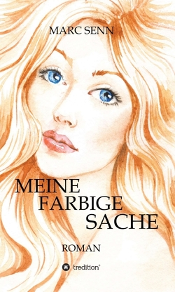 MEINE FARBIGE SACHE von Senn,  Marc