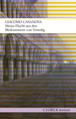 Meine Flucht aus den Bleikammern von Venedig von Casanova,  Giacomo, Müller,  Ulrich Friedrich, Wachinger,  Kristian