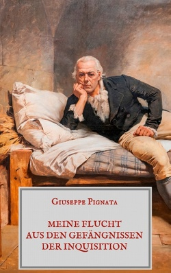 Meine Flucht aus den Gefängnissen der Inquisition von Pignata,  Giuseppe