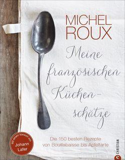Meine französischen Küchenschätze von Genning,  Annika, Roux,  Michel