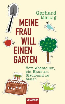 Meine Frau will einen Garten von Matzig,  Gerhard