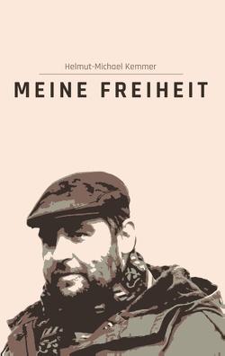 Meine Freiheit von Kemmer,  Helmut-Michael