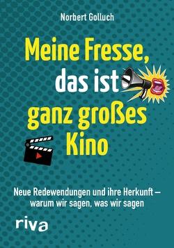 Meine Fresse, das ist ganz großes Kino von Golluch,  Norbert