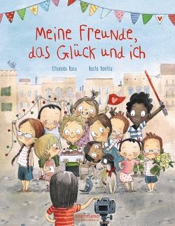 Meine Freunde, das Glück und ich von Bachhausen,  Ursula, Bonilla,  Rocio, Roca,  Elisenda
