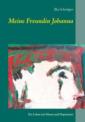 Meine Freundin Johanna von Scheidgen,  Ilka