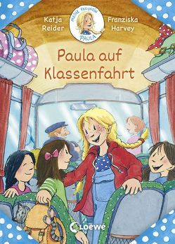 Meine Freundin Paula – Paula auf Klassenfahrt von Harvey,  Franziska, Reider,  Katja