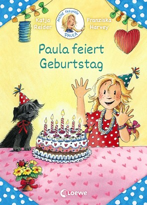 Meine Freundin Paula – Paula feiert Geburtstag von Harvey,  Franziska, Reider,  Katja