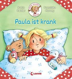 Meine Freundin Paula – Paula ist krank von Harvey,  Franziska, Reider,  Katja