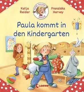 Meine Freundin Paula – Paula kommt in den Kindergarten von Harvey,  Franziska, Reider,  Katja