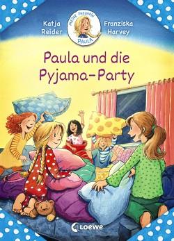 Meine Freundin Paula – Paula und die Pyjama-Party von Harvey,  Franziska, Reider,  Katja