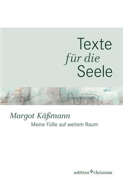 Meine Füße auf weitem Raum von Käßmann,  Margot