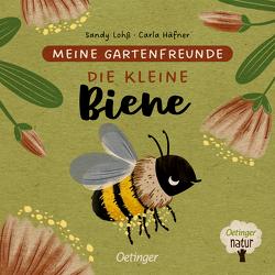 Meine Gartenfreunde. Die kleine Biene von Häfner,  Carla, Lohß,  Sandy