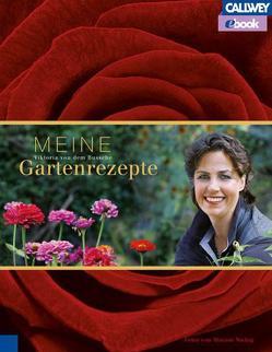 Meine Gartenrezepte – eBook von von dem Bussche,  Viktoria Freifrau